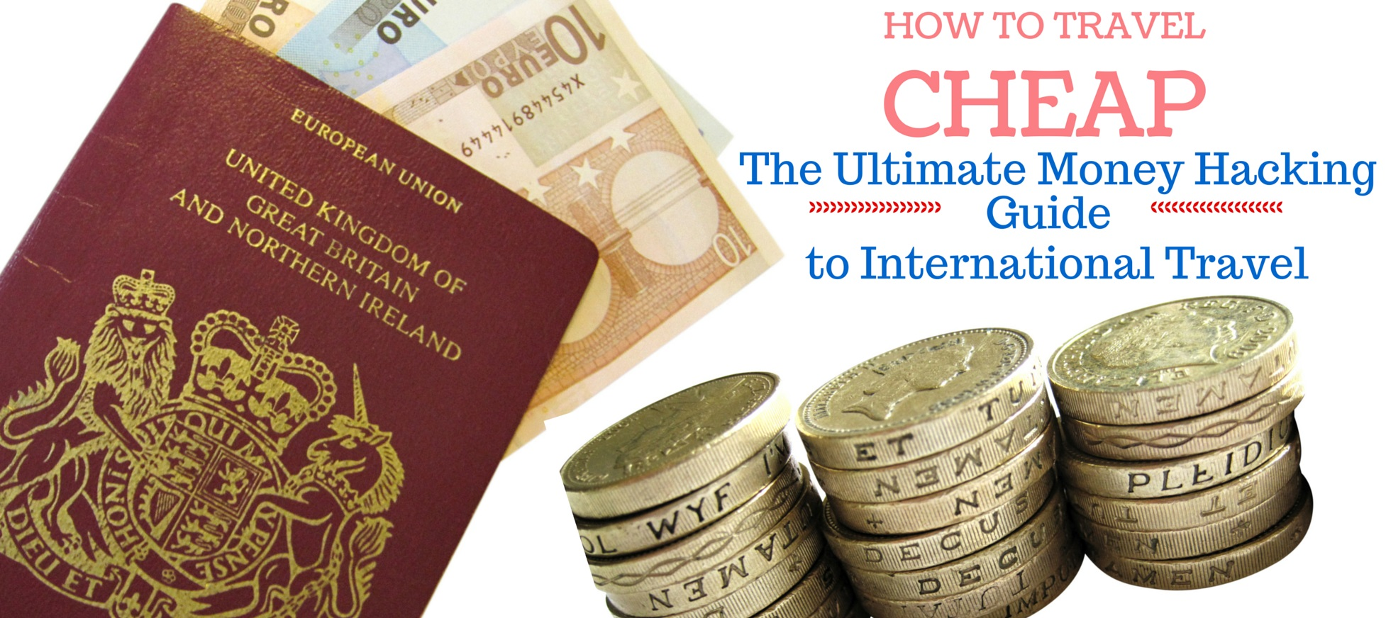 How To Travel Cheap The Ultimate Money Hacking Guide For International  Travel  Mapping Megan